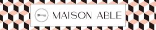 MAISON ABLE
